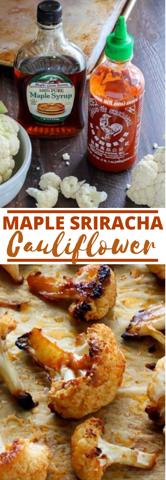 Maple Sriracha Roasted Cauliflower #vegan #recipes #cauliflower #sidedish #glutenfree