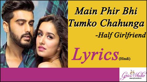 Main Phir Bhi Tumko Chahunga Lyrics in Hindi  - Arijit Singh