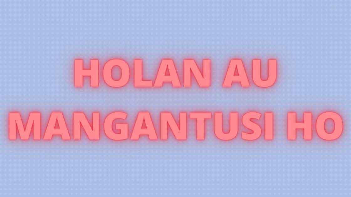 Lirik Lagu Batak Holan Au Mangantusi Ho