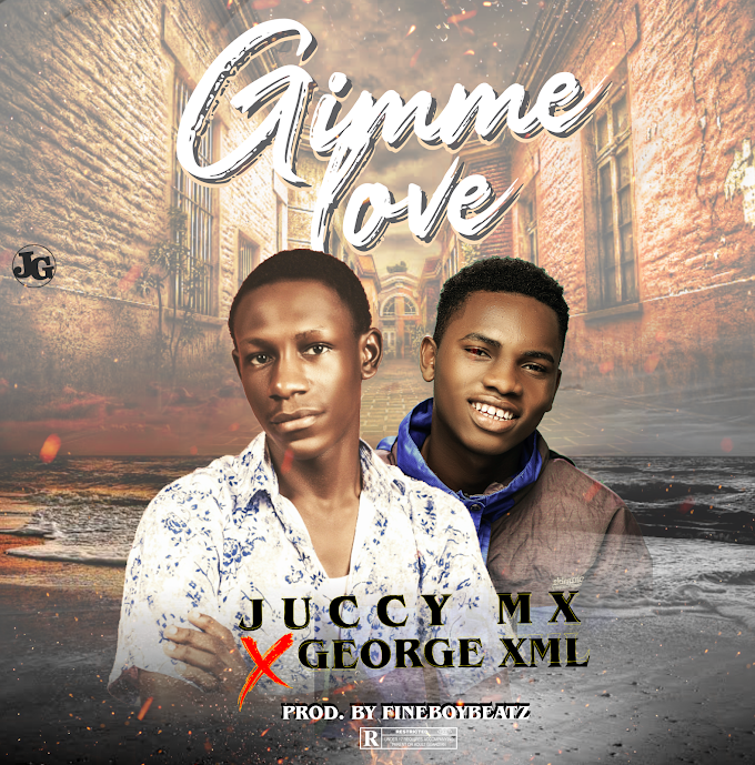 Juccy MX - Gimmie Love ft George Xml