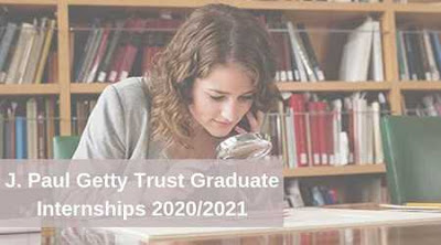 J. Paul Getty Trust Paid International Graduate Internships 2020/2021 for Graduate Students | $30,000 Grant