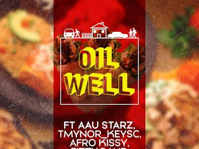Music: Tmynor Keysz ft Afro Kissy, Fizzy Dane & Young Rex- Oil Well