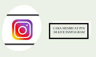Cara Membuat Pin Komentar di Live Instagram