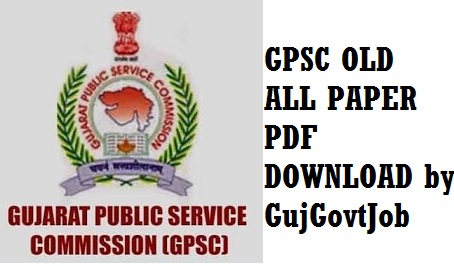 GPSC OLD ALL PAPER PDF DOWNLOAD by GujGovtJob