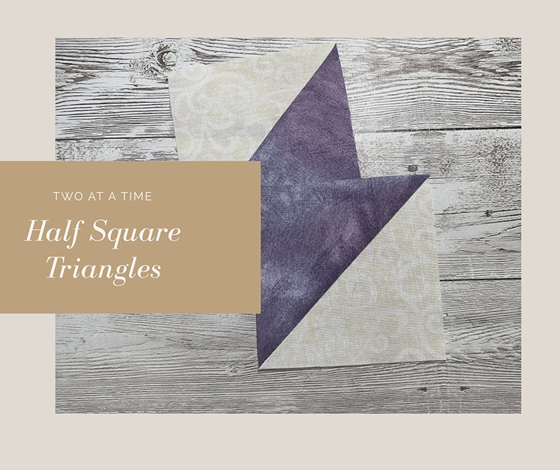 Learn how to make half-square triangles two at a time
