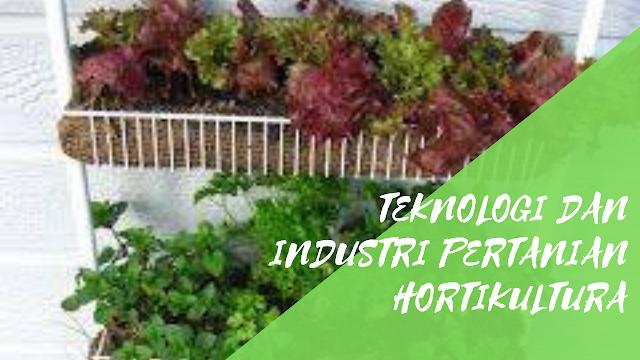 Teknologi dan Industri Pertanian Hortikultura