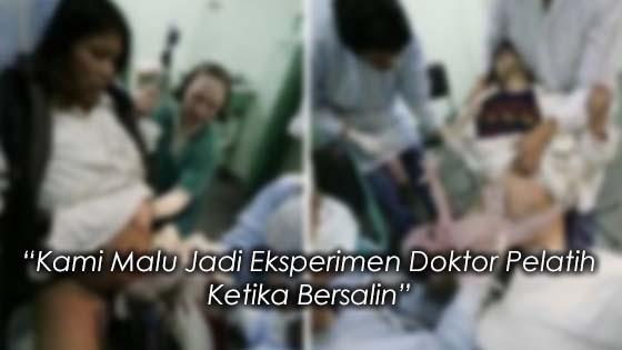 Wanita Luah Rasa Malu Jadi Eksperimen Doktor Pelatih Ketika Bersalin