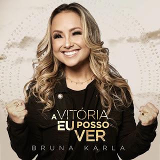 A Vitória Eu Posso Ver (See a Victory) - Bruna Karla