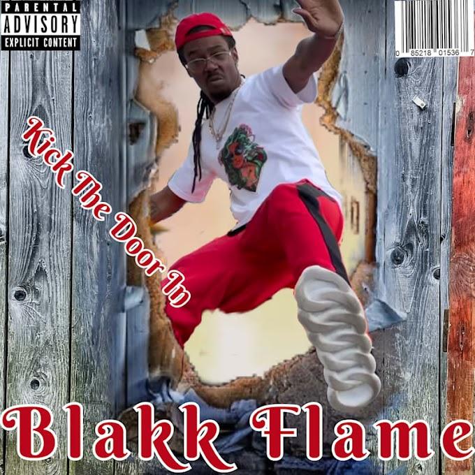 "Upcoming single ""Kick the door in"" By Blakk Flame"