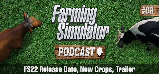 Farming Simulator Podcast #8: Release Date, New Crops, Trailer