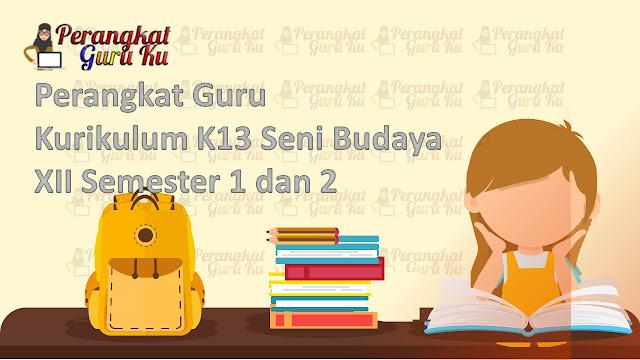 Perangkat Guru Kurikulum K13 Seni Budaya  XII Semester 1 dan 2