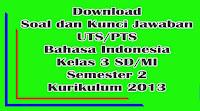 download soal uts bahasa indonesia kelas 3 semester 2 kurikulum 2013 dan kunci jawaban