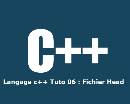 Langage c++ Tuto 06 : Fichier Head