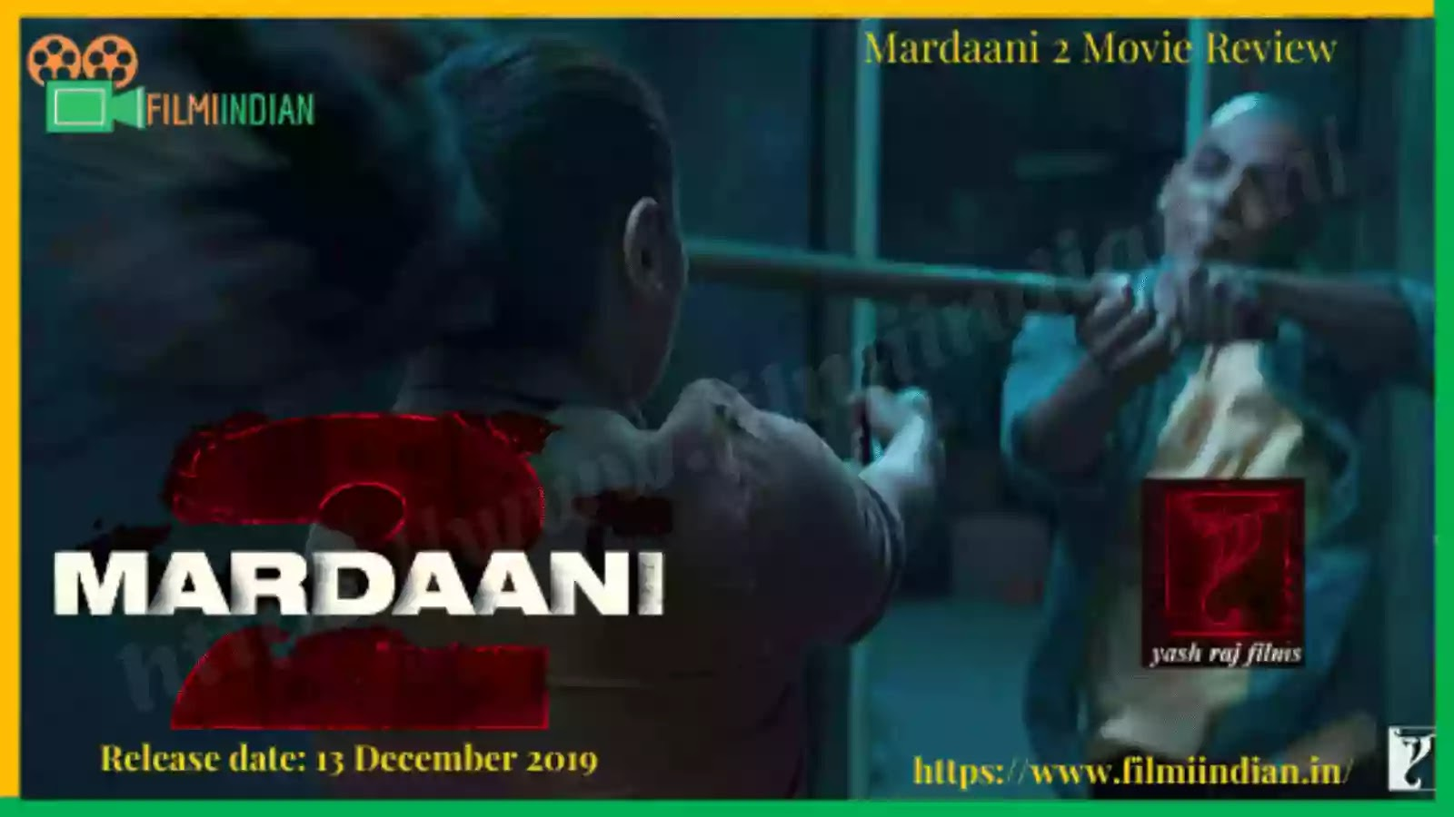 Mardaani : 2 (2019) Movie Review : Best and Honest Review
