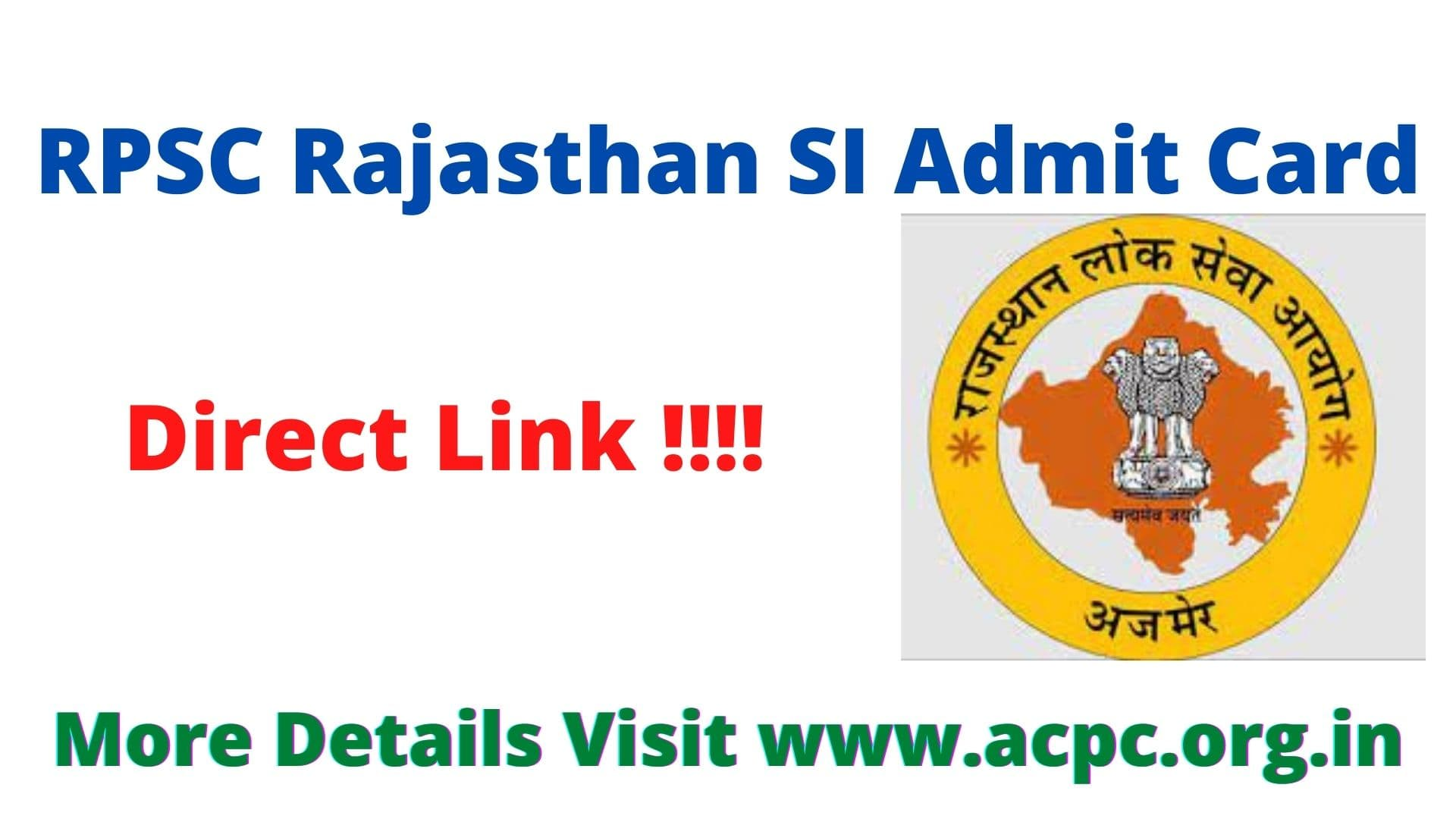 RPSC Rajasthan SI Admit Card 2021 Download Link, Exam Date, Call Letter