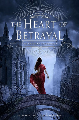 The Heart Of Betrayal Mary E Pearson The Remnant Chronicles