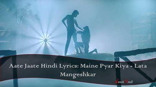 Aate-Jaate-Hindi-Lyrics-Maine-Pyar-Kiya-Lata-Mangeshkar