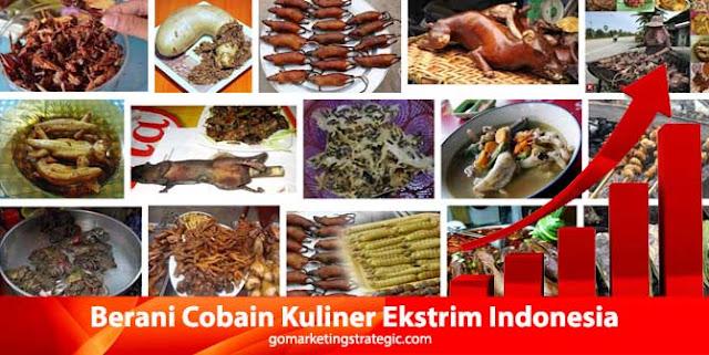 Jika Berani Cobain Kuliner Ekstrim Indonesia
