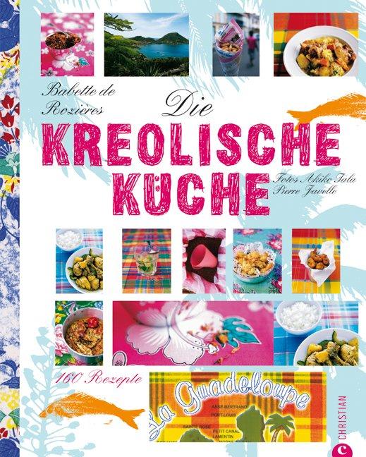 Kochbuchsüchtig: Die kreolische Küche