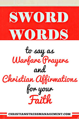 SWORD WORDS from the Bible to say as Warfare Prayers and Christian Affirmations for your Faith