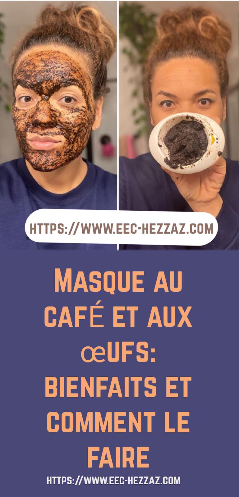 Masque au café et aux œufs: bienfaits et comment le faire