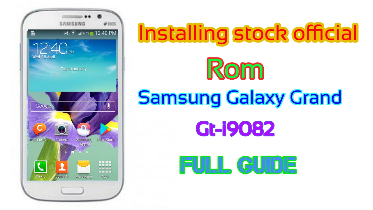 Download Stock Rom Samsung Galaxy Grand Duos I9082 - NYC