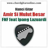 Chord Kunci Gitar Amir Si Mulut Besar FNF feat Ipang Lazuardi
