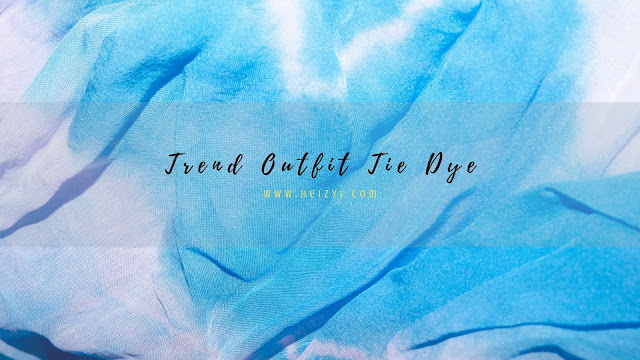 Trend Outfit Tie Dye