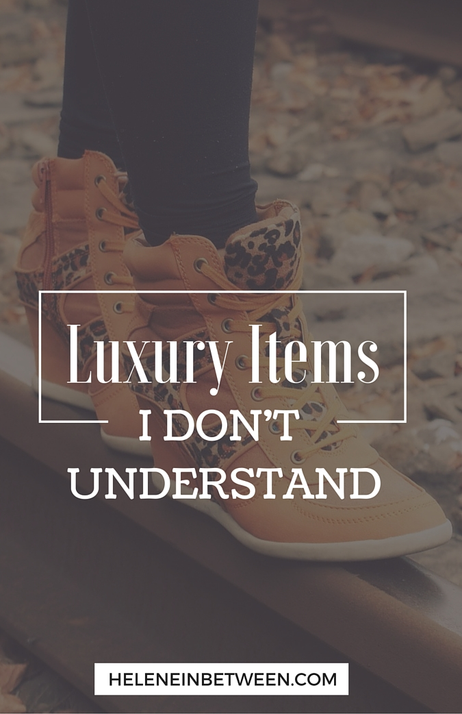 Luxury items I don't understand