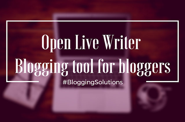 Open Live Writer: Blogging tool for bloggers