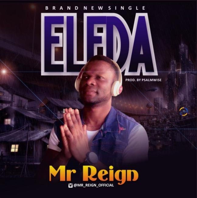 Music:- Mr Reign - Eleda