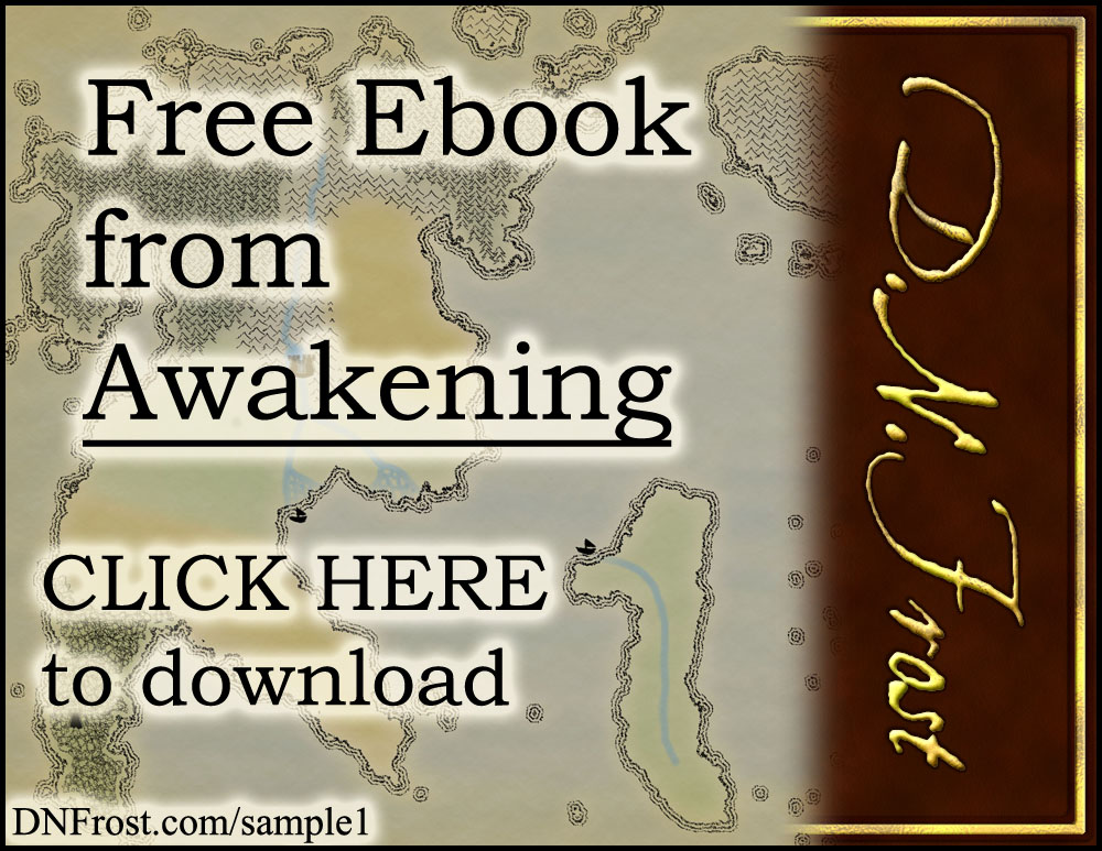 Click here to download your free ebook from Awakening, by D.N.Frost www.DNFrost.com/sample1