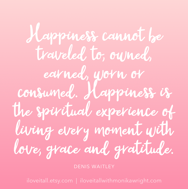 #happiness quotes #happiness #gratitude #gratitude quotes #I Love It All #The Sunday Quote #inspirational quotes #motivational #mindset quotes