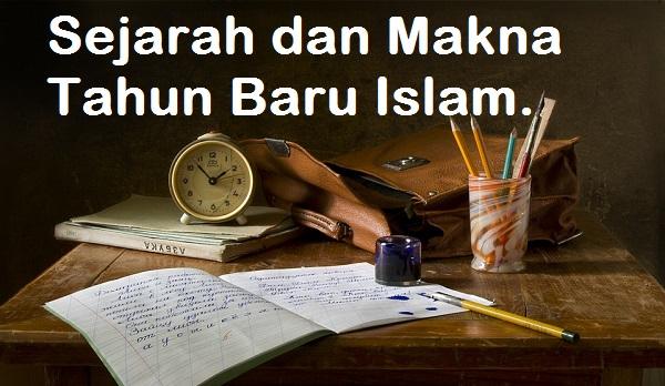 Sejarah Singkat dan Makna Tahun Baru Islam
