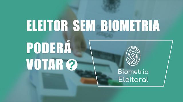 ELEITOR SEM BIOMETRIA PODERÁ VOTAR