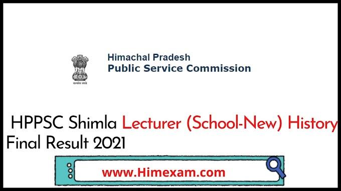 HPPSC Shimla Lecturer (School-New) History Final Result 2021