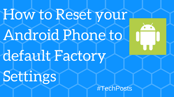 how to reset android phone to default factory settings