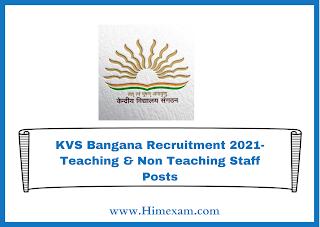 KVS Bangana Recruitment 2021- Teaching & Non Teaching Staff Posts