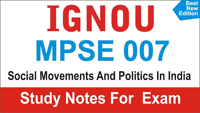 MPSE 007; Social Movements And Politics In India; MPSE 007 Study Notes
