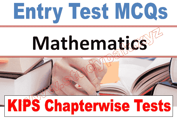 KIPS math Chapterwise MCQs Tests for Entry Test Preparation