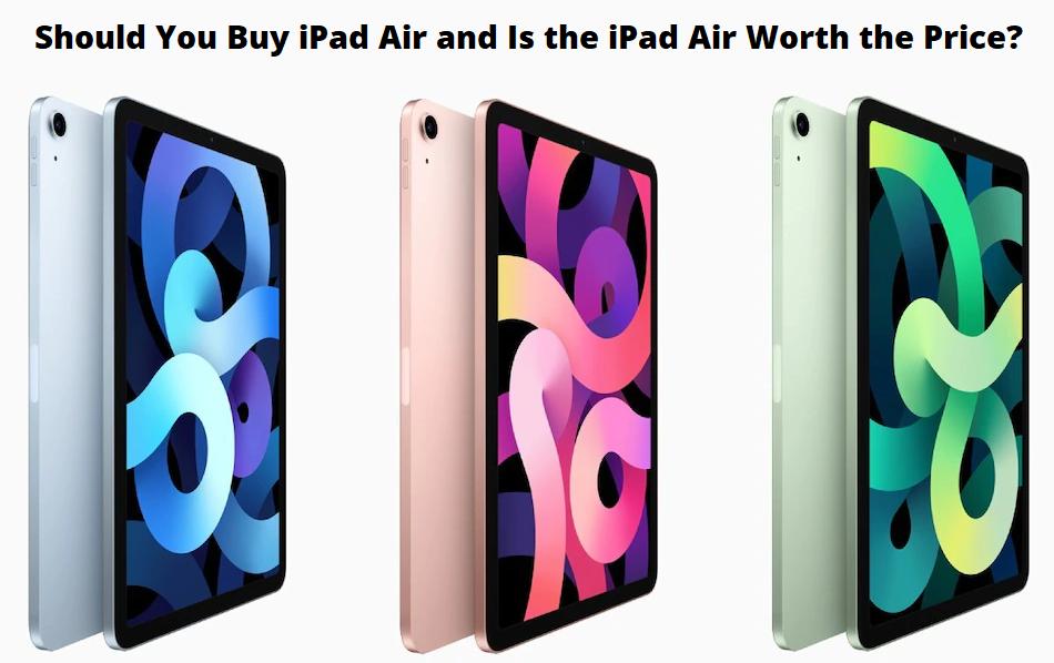 Should You Buy iPad Air?