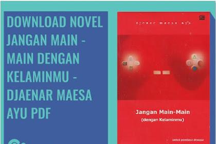 Download Ebook Gratis Djaenar Maesa Ayu - Jangan Main-Main dengan Kelaminmu pdf