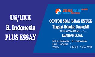 Soal US Bahasa Indonesia SD Tingkat Sekolah Dasar Kelas  Prediksi Soal UJian Sekolah (US) Bahasa Indonesia Kelas 6 SD Plus Essay