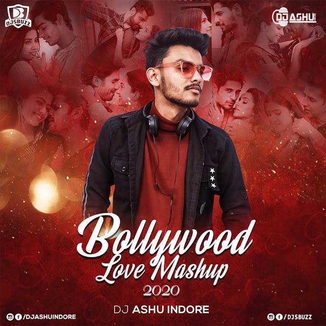 Bollywood Love Mashup 2020 – DJ Ashu Indore