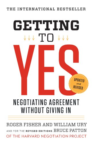 Getting to Yes by William Ury and Roger Fisher