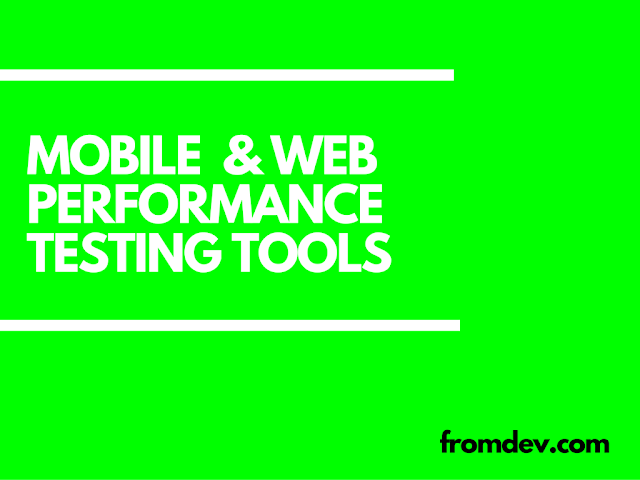 Performance Testing for Mobile and Web Apps: 3 Best Tools