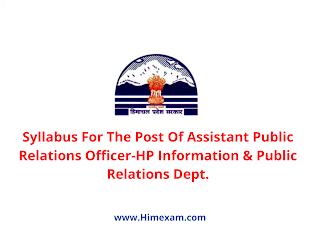 Syllabus For The Post Of Assistant Public Relations Officer-HP Information & Public Relations Dept.