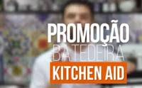 Promoção Sorteio Batedeira Kitchen Aid Lucas Piubelli