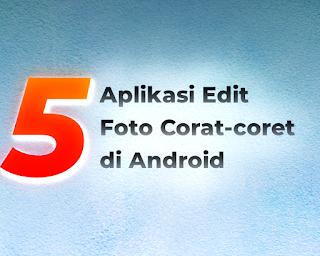 5 Aplikasi untuk Corat-coret Foto Aesthetic di Android