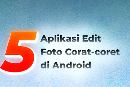5 Aplikasi untuk Corat-coret Foto di Android